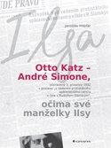 Otto Katz – André Simone očima své manželky Ilsy
