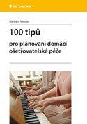 100 tipů pro plánování domácí ošetřovatelské péče