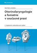 Otorinolaryngologie a foniatrie v současné praxi
