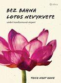 Bez bahna lotos nevykvete