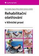 Rehabilitační ošetřování v klinické praxi