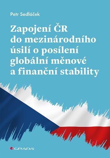 Zapojení ČR do mezinárodního úsilí o posílení globální měnové a finanční stability