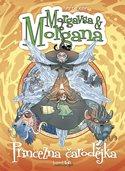 Morgavsa a Morgana - Princezna čarodějka