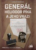 Generál Heliodor Píka a jeho vrazi