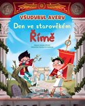 Všudybyl Avery - Den ve starověkém Římě