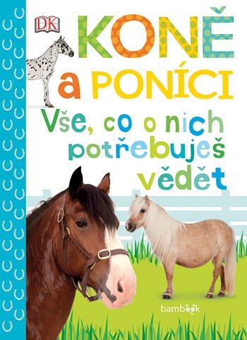 Koně a poníci – Vše, co o nich potřebuješ vědět