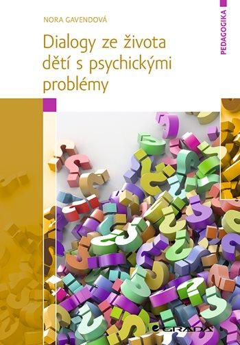 Dialogy ze života dětí s psychickými problémy
