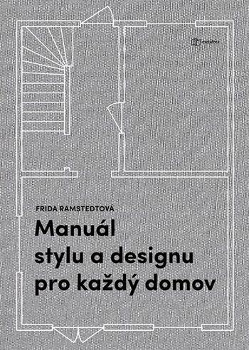 Manuál stylu a designu pro každý domov