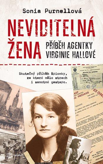 Neviditelná žena: Příběh agentky Virginie Hallové