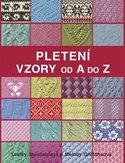 Pletení: Vzory od A do Z
