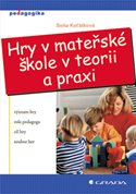 Hry v mateřské škole v teorii a praxi