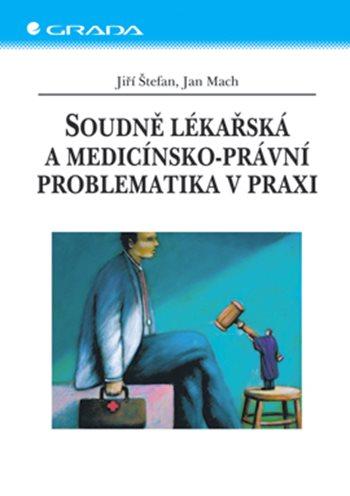 Soudně lékařská a medicínsko-právní problematika v praxi