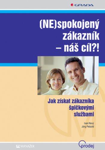 (NE)spokojený zákazník - náš cíl?!