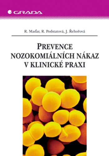 Prevence nozokomiálních nákaz v klinické praxi