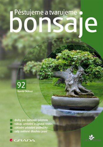 Pěstujeme a tvarujeme bonsaje