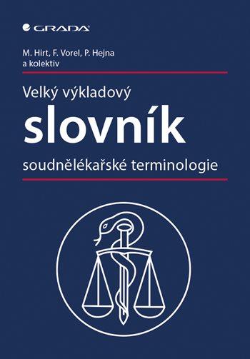 Velký výkladový slovník soudnělékařské terminologie