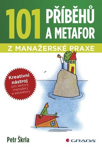 101 příběhů a metafor z manažerské praxe