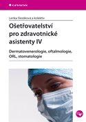 Ošetřovatelství pro zdravotnické asistenty IV