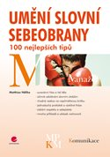 Umění slovní sebeobrany - 100 nejlepších tipů