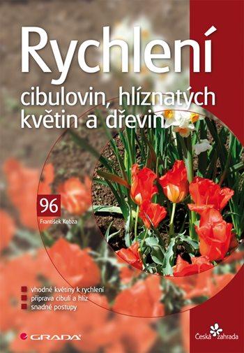 Rychlení cibulovin, hlíznatých květin a dřevin