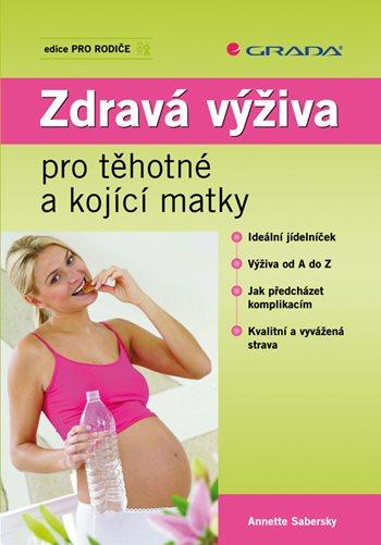 Zdravá výživa pro těhotné a kojící matky