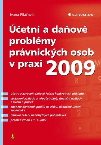 Účetní a daňové problémy právnických osob v praxi 2009