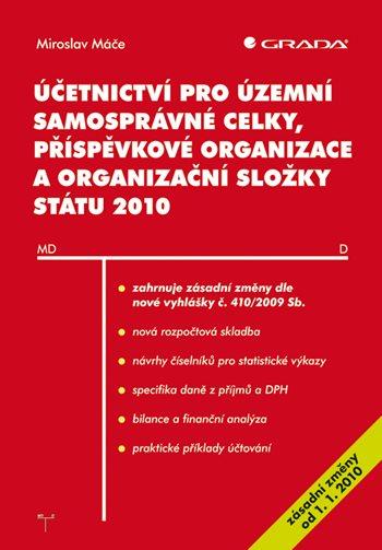 Účetnictví pro územní samosprávné celky, příspěvkové organizace a organizační složky státu 2010