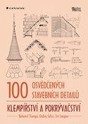 100 osvědčených stavebních detailů - klempířství a pokrývačství