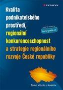 Kvalita podnikatelského prostředí, regionální konkurenceschopnost a strategie regionálního rozvoje Č