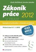 Zákoník práce 2012 v praxi - komplexní průvodce