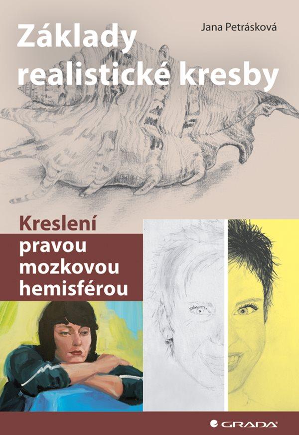 Zaklady Realisticke Kresby Petraskova Jana Knihy Grada