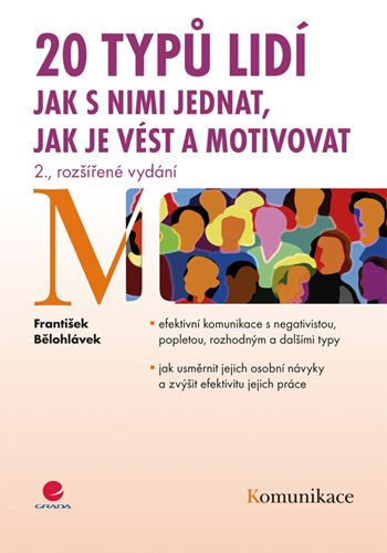 20 typů lidí - jak s nimi jednat, jak je vést a motivovat
