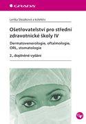 Ošetřovatelství pro střední zdravotnické školy IV - Dermatovenerologie, oftalmologie, ORL, stomatolo