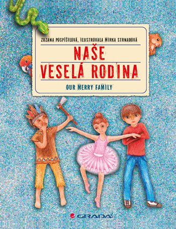Naše veselá rodina/Our Merry Family