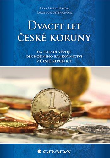 Dvacet let české koruny na pozadí vývoje obchodního bankovnictví v České republice