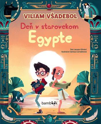 Viliam Všadebol - Deň v starovekom Egypte