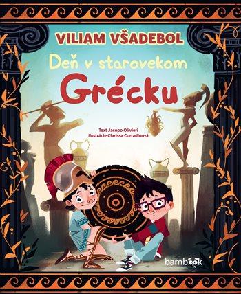 Viliam Všadebol - Deň v starovekom Grécku