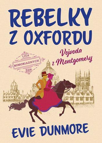 Rebelky z Oxfordu: Vojvoda z Montgomery