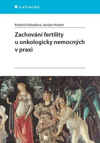 Zachování fertility u onkologicky nemocných v praxi
