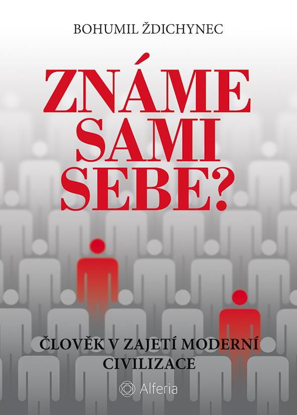 Známe sami sebe?, Člověk v zajetí moderní civilizace