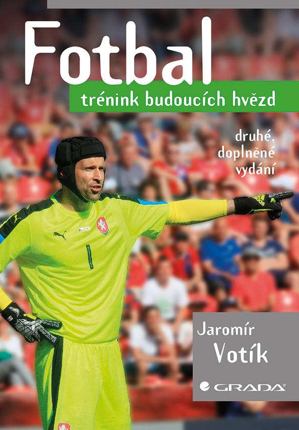 Fotbal - trénink budoucích hvězd, druhé, doplněné vydání