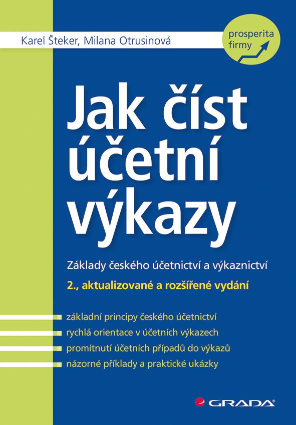 Jak číst účetní výkazy, Základy českého účetnictví a výkaznictví - 2., aktualizované a rozšířené vydání