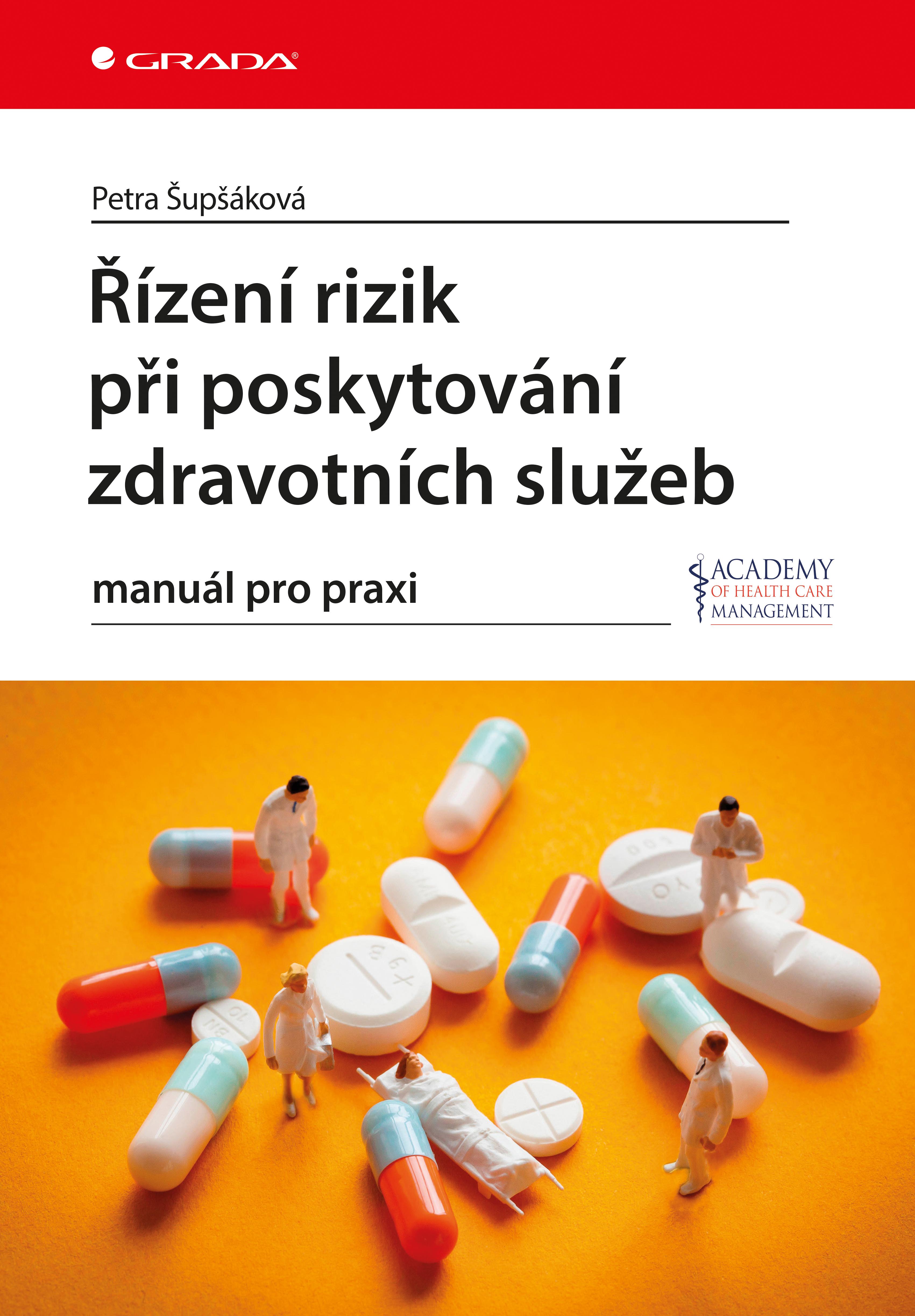 Řízení rizik při poskytování zdravotních služeb, manuál pro praxi