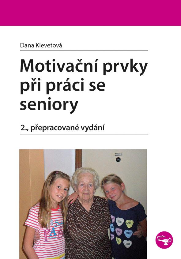 Motivační prvky při práci se seniory, 2., přepracované vydání