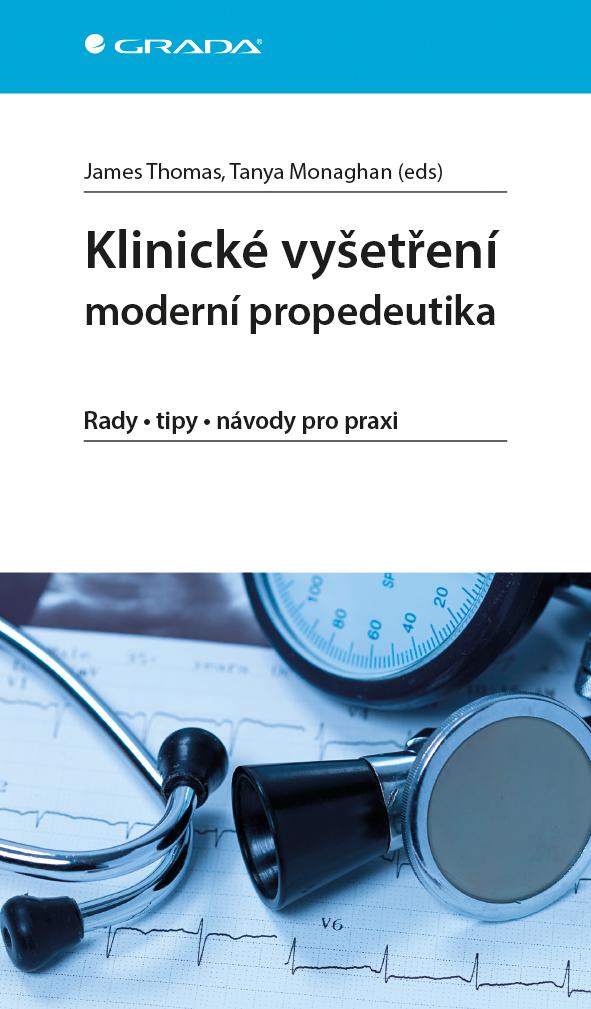 Klinické vyšetření - moderní propedeutika, Rady - tipy - návody pro praxi