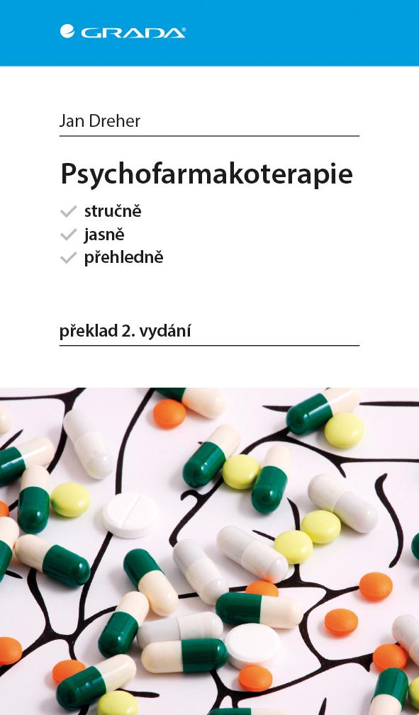 Psychofarmakoterapie, stručně, jasně, přehledně