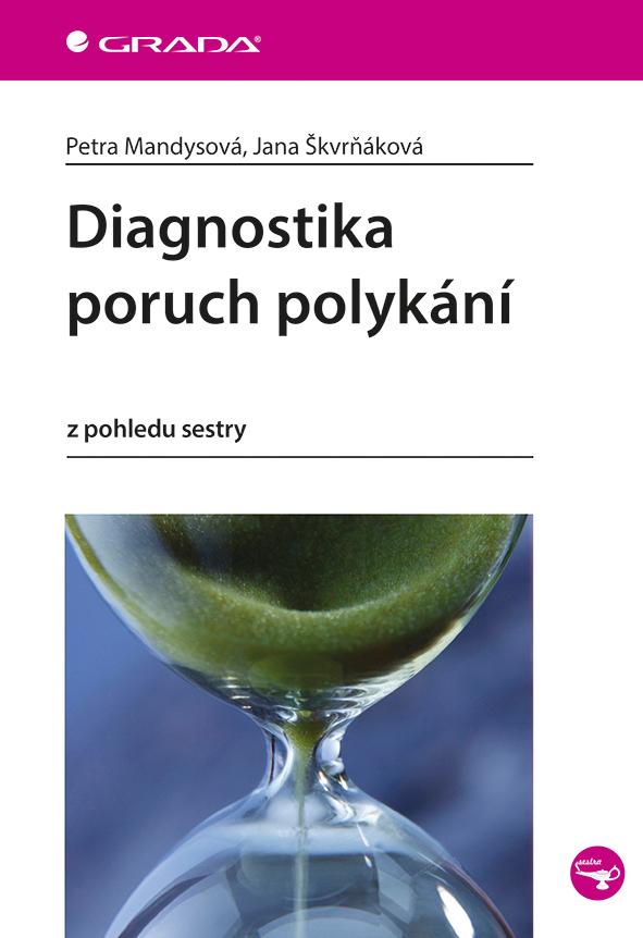 Diagnostika poruch polykání, z pohledu sestry