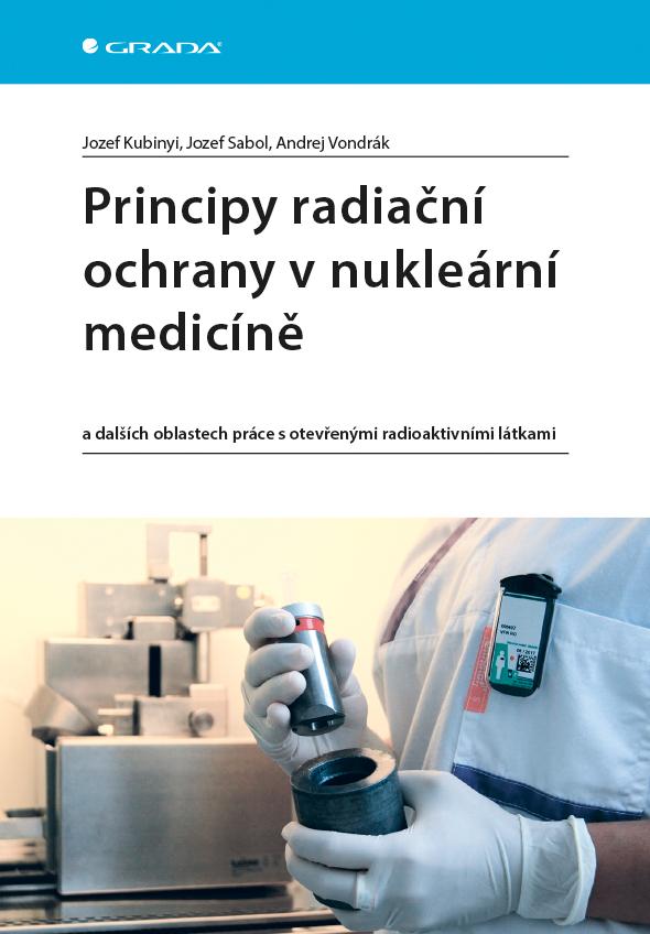 Principy radiační ochrany v nukleární medicíně, a dalších oblastech práce s otevřenými radioaktivními látkami