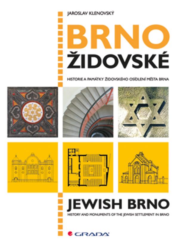 Brno židovské, historie a památky židovského osídlení města Brna