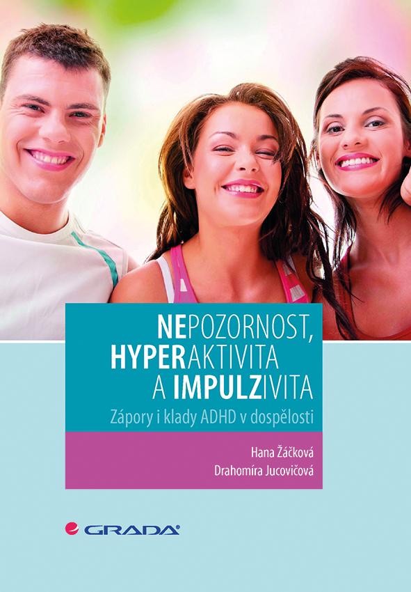 Nepozornost, hyperaktivita a impulzivita